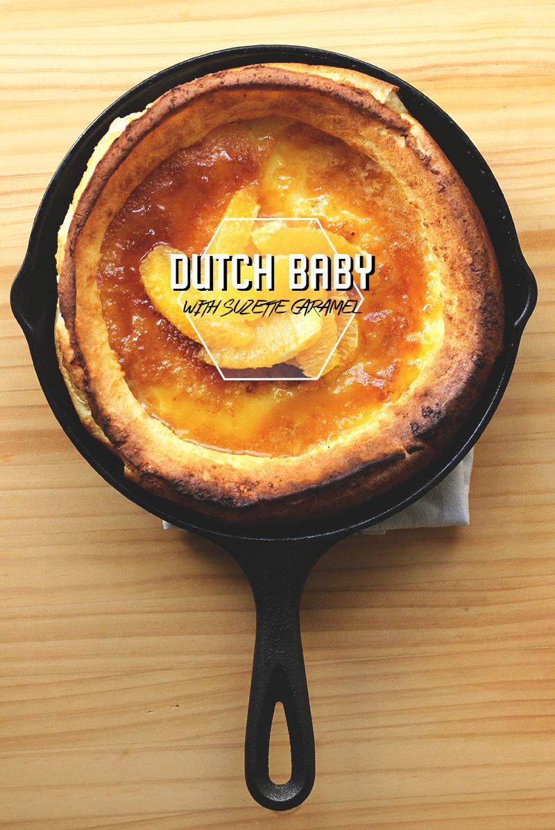 Dutch Baby with Suzette Caramel | The Sugar Hit