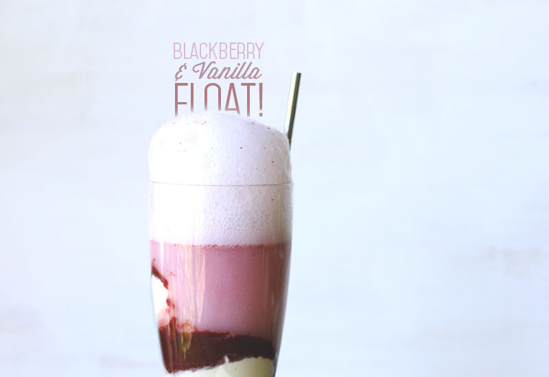 Blackberry and Vanilla Floats   The Sugar Hit
