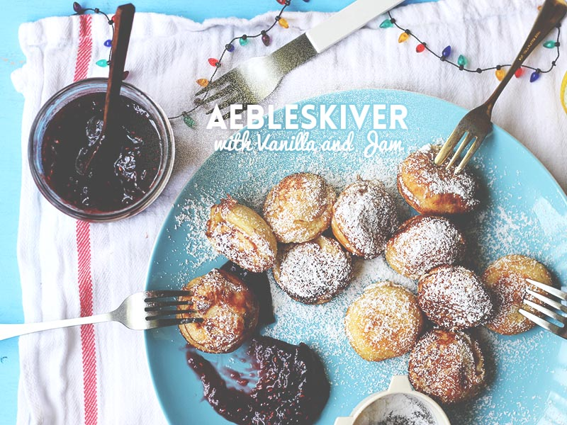 Aebleskiver with Vanilla and Jam // The Sugar Hit!