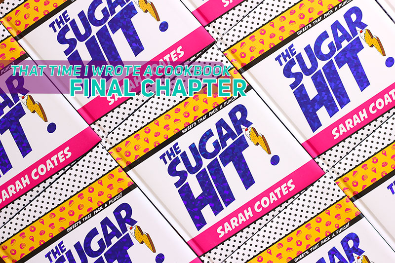 The Sugar Hit Cookbook Story: Part 3