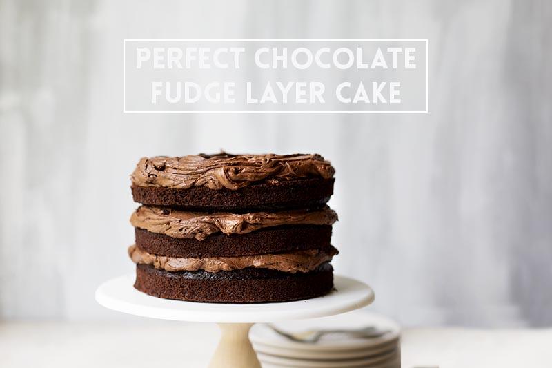 The Perfect Chocolate Fudge Layer Cake // The Sugar Hit